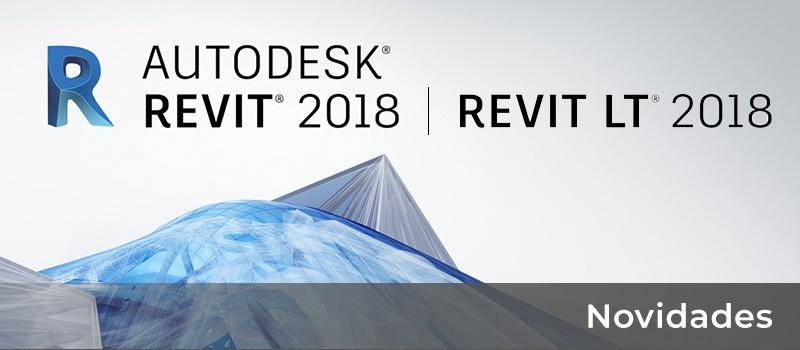 REVIT 2018 - Novidades na Plataforma comum a todas as especialidades - A solução mais completa para todos os arquitetos.
